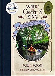 Where the Crickets Sing: The Fun and Adventures of a 'Pioneering' Family (The Barn Chronicles Book 3)