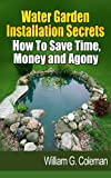 pond shapes and design Water Garden Installation Secrets: How To Save Time, Money and Agony (Water Garden Masters Series Book 1)