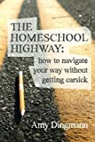 The Homeschool Highway: How to Navigate Your Way Without Getting Carsick