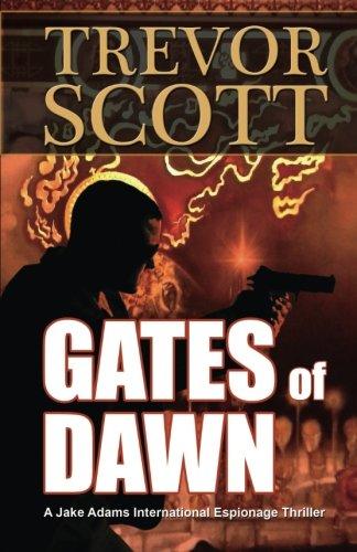 Gates of Dawn (Jake Adams International Espionage Thriller Series) (Volume 12)