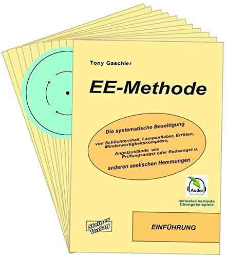 ee-methode-die-systematische-beseitigung-von-schchternheit-lampenfieber-errten-minderwertigkeitskomplexe-angstzustnde-wie-prfungsangst-oder-redeangst-und-anderen-seelischen-hemmungen