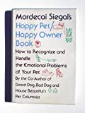 Mordecai Siegal's Happy Pet-Happy Owner Book, Mordecai Siegal, 0892560304