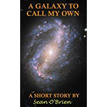 A Galaxy to Call My Own