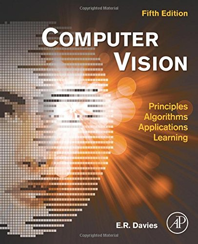 Computer Vision, Fifth Edition: Principles, Algorithms, Applications, Learning