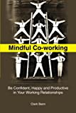 Mindful Co-Working, Clark Baim, 1849054134