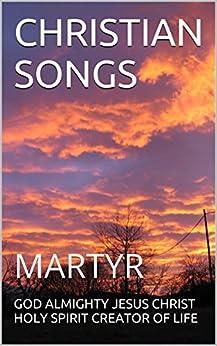 CHRISTIAN SONGS: MARTYR (1 Book 18)