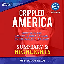 Crippled America: How to Make America Great Again, by Donald J. Trump