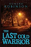 The Last Cold Warrior, Howard Robinson, 1599550318