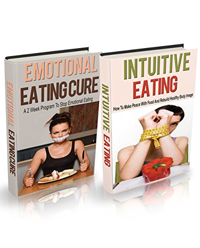BEST Intuitive Eating: Intuitive Eating Box Set (2 in 1) : Intuitive Eating Cure Guide: Proven Ways to St [P.D.F]