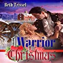 A Warrior for Christmas Audiobook by Beth Trissel Narrated by Rebecca Lynch