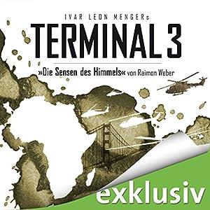 Die Sensen des Himmels (Terminal 3 - Folge 2) Hörbuch