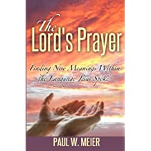 The Lord's Prayer: Finding New Meanings Within the Language Jesus Spoke
