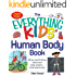 The Everything KIDS' Human Body Book: All You Need to Know About Your Body Systems - From Head to Toe! (The Everything® Kids Series)
