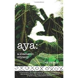 Aya: a shamanic odyssey by Icaro Publishing (2009-05-01)