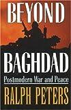 Beyond Baghdad, Ralph Peters, 0811700844