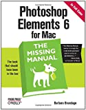 Photoshop Elements 6 for Mac: The Missing Manual, Barbara Brundage, 0596519362