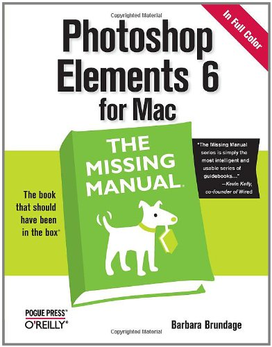 Photoshop Elements 6 for Mac: The Missing Manual PDF
