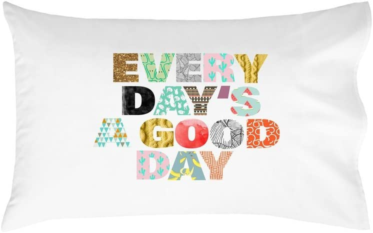 Oh, Susannah Every Day's A Good Day Pillowcase - Inspiring Pillowcase (1 20x30 inch, White) Dorm Room Accessories Gifts for Her