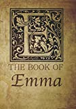 img - for The Book of Emma: Personalized name monogramed letter E journal notebook in antique distressed style. Great gift for writers, creative literary & lovers of arts and crafts style calligraphy. book / textbook / text book