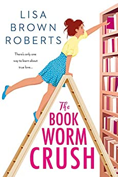 The Bookworm Crush by [Roberts, Lisa Brown]