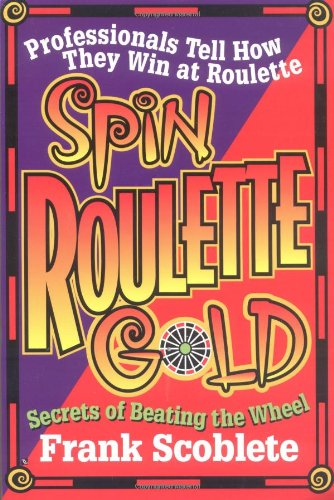 Spin roulette gold secrets of beating the wheel sac a dos monster high a roulette