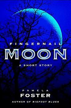 Fingernail Moon: A Short Story by [Foster, Pamela]
