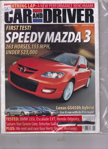 (Car and Driver Magazine November 2006 (1-1287, FIRST TEST! SPEEDY MAZDA 3 263 HORSES, 155 MPH, UNDER $ 23,000.))
