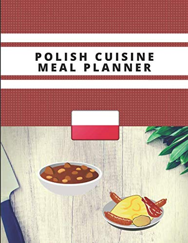 Polish Cuisine Meal Planner: Blank Journal For Polish Recipes by InWriting WeTrust