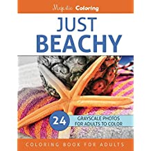 Just Beachy: Grayscale Photo Coloring Book for Adults