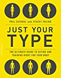 Just Your Type: The Ultimate Guide to Eating and