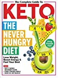 The Complete Guide to Keto: The Never-Hungry Diet