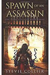 Spawn of an Assassin: The Dark Assassin Book Three Paperback