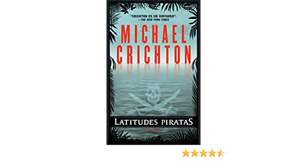 Amazon.com: Latitudes piratas (Spanish Edition) (9780307741141): Michael Crichton, Esther Roig: Books