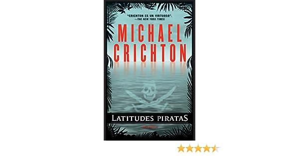 Amazon.com: Latitudes piratas (Spanish Edition) (9780307741141): Michael Crichton, Esther Roig: Books