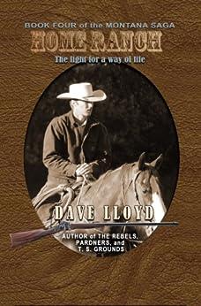 Home Ranch (Montana Saga Book 4) by [Lloyd, Dave]