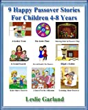 img - for 9 Happy Passover Stories - A Happy Holiday Children's Picture Book For 4-8 Years Old (A Happy Children's Picture Book Series 6) book / textbook / text book