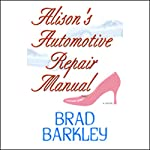 Alison's Automotive Repair Manual | Brad Barkley