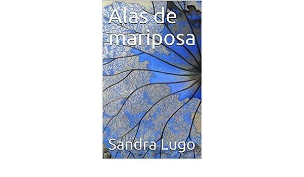 Alas de mariposa (1) eBook: Sandra Lugo: Amazon.es: Tienda ...
