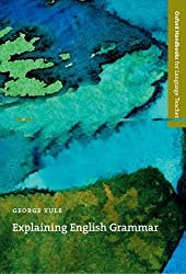 Explaining English Grammar (Oxford Handbooks for Language Teachers) by Yule, George published by Oxford University Press, USA (1999)