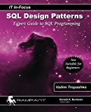 img - for SQL Design Patterns: Expert Guide to SQL Programming (IT In-Focus series) (Volume 4) book / textbook / text book