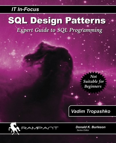 SQL Design Patterns: Expert Guide to SQL Programming (IT In-Focus series) (Volume 4), by Vadim Tropashko