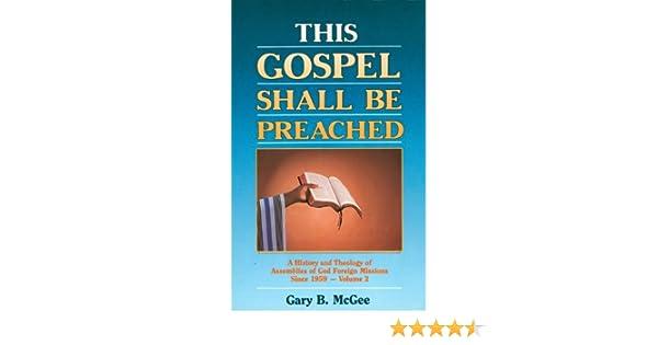 This gospel shall be preached volume 2 gary b mcgee 9780882436739 this gospel shall be preached volume 2 gary b mcgee 9780882436739 amazon books malvernweather Gallery