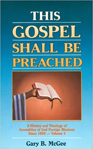 This gospel shall be preached volume 2 gary b mcgee 9780882436739 this gospel shall be preached volume 2 gary b mcgee 9780882436739 amazon books malvernweather
