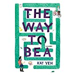The Way to Bea | Kat Yeh