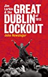 img - for Jim Larkin and the Great Dublin Lockout of 1913 book / textbook / text book