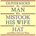 The Man Who Mistook His Wife for a Hat: and Other Clinical Tales Hörbuch von Oliver Sacks Gesprochen von: Jonathan Davis, Oliver Sacks - introduction