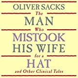 Image de The Man Who Mistook His Wife for a Hat: and Other Clinical Tales