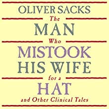 The Man Who Mistook His Wife for a Hat: and Other Clinical Tales Audiobook by Oliver Sacks Narrated by Jonathan Davis, Oliver Sacks - introduction