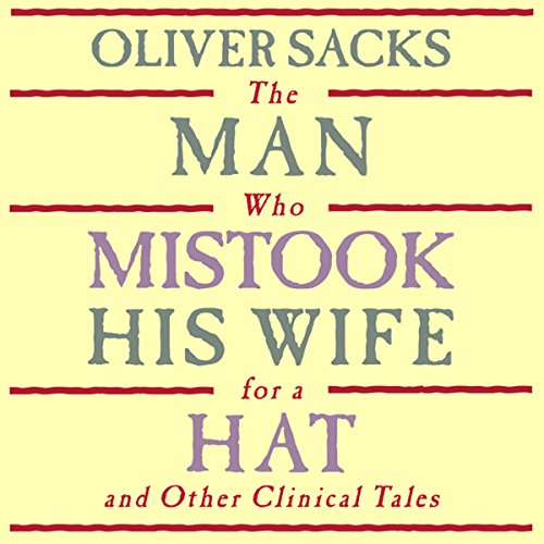 The Man Who Mistook His Wife for a Hat: and Other Clinical Tales cover