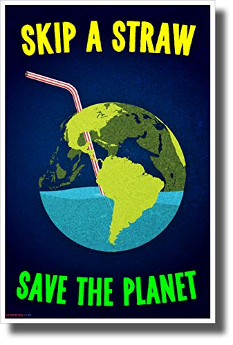 Skip a Straw, Save The Planet - New Environmental Awareness Poster